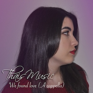 01.-ThaisMusic-We-found-love-A-cappella-300x300-1