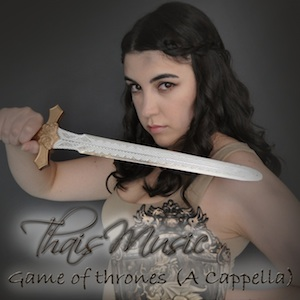 03.-ThaisMusic-Game-of-thrones-A-cappella-300x300