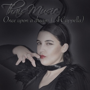 04.-ThaisMusic-Once-upon-a-dream-A-cappella-300x300-1